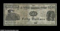 Chicago, IL- St. Patrick's Commercial Academy $50 Sept. 3, 1883 Schingoethe IL 675-50 An extremely rare note from this c...
