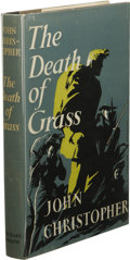 Books:First Editions, John Christopher: The Death of Grass. (London: MichaelJoseph, 1956), first edition, 231 pages, black cloth with whitel...