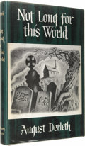 Books:First Editions, August Derleth: Not Long For This World. (Sauk City: ArkhamHouse, 1948), first edition, 221 pages, dust jacket by Ronal...