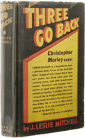 Books:First Editions, J. Leslie Mitchell: Three Go Back. (Indianapolis, IN:Bobbs-Merrill, 1932), first edition, 303 pages, bound in lightora...