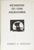 Books:First Editions, Robert E. Howard. Singers in the Shadows. West Kingston:Donald M. Grant, Publisher, 1970.. ...