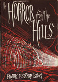 Books:First Editions, Frank Belknap Long. The Horror From the Hills. Sauk City:Arkham House, 1963.. ...