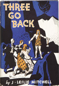Books:First Editions, J. Leslie Mitchell. Three Go Back. Indianapolis: TheBobbs-Merrill Company, 1932.. ...