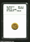 1904 G$1 Lewis and Clark--Ex-Jewelry, Tooled--ANACS. AU Details, Net Good 4. The portrait of Clark has had a mount remov...