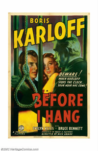 "Before I Hang (Columbia, 1940). One Sheet (27"" X 41""). Boris Karloff plays a doctor convicted of a mercy killi..."