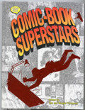 Memorabilia:Comic-Related, Comic-Book Superstars. (Krause Publications 1993) Condition: NM+. Comic-Book Superstars lists all the famous and infamo...