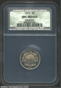 1875 5C AU50. Unc Details, Polished NCS. A lightly toned and nicely struck example with prooflike surfaces. A few wispy...