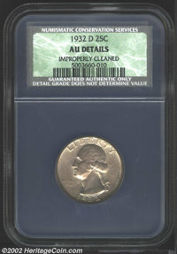 1932-D 25C AU Details, Improperly Cleaned NCS. A virtually Mint State example that has faint hairlines on the portrait...