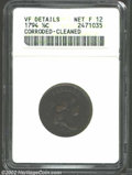 1794 1/2 C --Corroded, Cleaned--ANACS. VF Details, Net Fine 12. B-9, C-9, R.2. The major design elements are well outlin...