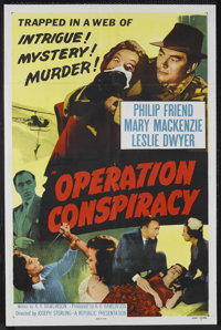 "Operation Conspiracy (Republic, 1957). One Sheet (27"" X 41""). Mystery. Starring Philip Friend, Mary Mackenzie..."