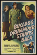"Movie Posters:Mystery, Bulldog Drummond Strikes Back (Columbia, 1947). One Sheet (27"" X41""). Mystery. Starring Ron Randell, Gloria Henry, Pat O'Mo..."