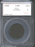 Additional Certified Coins: , 1799/8 1C Cent Fine 12 SEGS. (Fine 12 Obverse Digs.) S-...