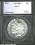 Additional Certified Coins: , 1878 8TF $1 Morgan Dollar MS65 SEGS (MS64). VAM-21. ...