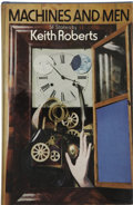 Books:First Editions, Keith Roberts. Machines and Men. London: Hutchinson:1973....