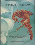 Books:First Editions, [Clark Ashton Smith] Emperor of Dreams. A Clark AshtonSmith Bibliography. Compiled by Donald Sidney-Fryer...