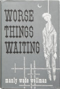 Books:First Editions, Manly Wade Wellman. Worse Things Waiting. Chapel Hill, NorthCarolina: Carcosa, 1973....