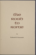 Books:First Editions, Robert E. Howard. The Road to Rome. No place of publication:Glenn Lord, 1972.. ...