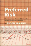 Books:First Editions, Edson McCann [pseudonym of Frederik Pohl and Lester del Rey].Preferred Risk. New York: Simon and Schuster, 1955....