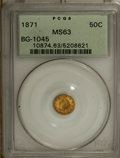 California Fractional Gold, 1871 50C Liberty Round 50 Cents, BG-1045, R.5, MS63 PCGS....