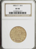 Liberty Eagles, 1853/2 $10 XF45 NGC....