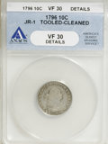 Early Dimes, 1796 10C --Tooled, Cleaned--ANACS. VF30 Details....