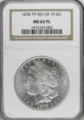 Morgan Dollars: , 1878 7TF $1 Reverse of 1879 MS63 Prooflike NGC. . NGC Census:(64/24). PCGS Population (72/44). Numismedia Wsl. Price for ...
