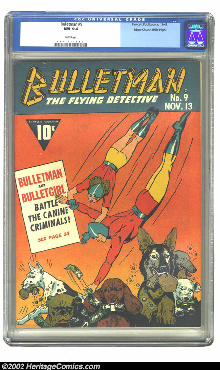Bulletman #9 Mile High pedigree (Fawcett, 1942) CGC NM 9.4 White pages. Bulletman and his pretty partner Bulletgirl fly into...