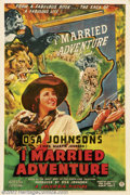 """Movie Posters:Adventure, I Married Adventure (Columbia, 1940).One Sheet (27"""" X 41"""").Starring: Mrs. Martin (Osa) Johnson. Fine+ on Linen with minor b..."""