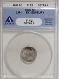 Early Half Dimes, 1805 H10C --Ex-Jewelry--ANACS. Fine 12 Details....
