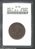 Coins of Hawaii: , 1847 1C Hawaii Cent AU58 ANACS. Crosslet 4. 15 Berries. ...