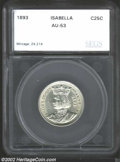 Additional Certified Coins: , 1893 25C Isabella Quarter AU53 SEGS (AU50). A brilliant ...