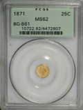 California Fractional Gold, 1871 25C Liberty Round 25 Cents, BG-861, Low R.5, MS62 PCGS....