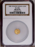 California Fractional Gold: , 1881 25C Indian Round 25 Cents, BG-886, High R.5, MS64 NGC. NGCCensus: (3/2). PCGS Population (7/0). (#10747)...
