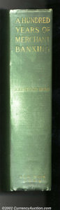 Miscellaneous:Other, A Hundred Years of Merchant Banking by John Crosby Brown. ...