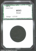 Additional Certified Coins: , 1812 1C Small Date Cent MS63 Brown PCI (AU55 Corroded). S-...