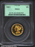Proof Liberty Half Eagles: , 1881 $5 PR63 PCGS. If the business strike 1881 is known ...
