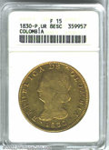 Colombia: , Republic gold 8 escudos 1830 P-UR, Bust left/Crossed bow ...