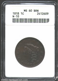 1818 1C MS60 Brown ANACS. N-10. The richly colored, dark brown surfaces are glossy in texture with adequate sharp centra...