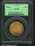 Liberty Eagles: , 1846 $10 XF40 PCGS. Lightly abraded and sharply detailed ...