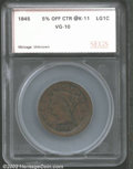 Additional Certified Coins: , 1845 1C Cent VG10 SEGS (VG10). Struck 5% off center, with ...