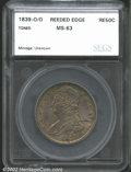 Additional Certified Coins: , 1839-O/O 50C Reeded Edge Half Dollar MS63 SEGS (MS61). ...