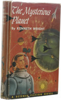 Books:First Editions, Kenneth Wright: The Mysterious Planet. (Philadelphia: TheJohn C. Winston Company, 1953), first edition, 209 pages, red ...