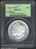 Morgan Dollars: , 1878 7/8TF $1 Strong MS63 Prooflike PCGS. ...