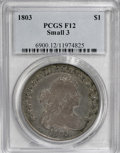 Early Dollars, 1803 $1 Small 3 Fine 12 PCGS....