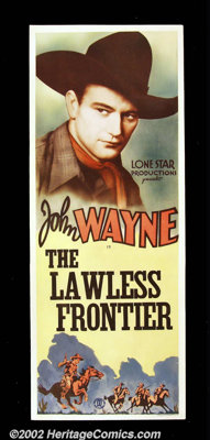 "Lawless Frontier (Monogram, 1934). Insert (14""X36"") After Wayne's brief tenure at Warner Brothers, independent..."