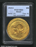 Commemorative Gold: , 1915-S $50 Panama-Pacific 50 Dollar Round MS64 PCGS. Mintage: ...