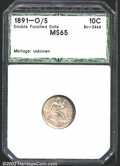 Additional Certified Coins: , 1891-O/S 10C Dime MS65 Hallmark (MS64). Double Punched Dat...