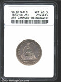 1873-CC 25C Arrows--Damaged, Re-engraved--ANACS. VG Details, Net AG3. Several indentations and noticeable attempts at re...