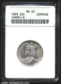 1893 25C Isabella Quarter MS62 ANACS. Clean surfaces with a good strike, the luster is too subdued for a finer grade. Fr...