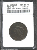 1817 1C 13 Stars--Left Obverse Field Tooled--ANACS. AU Details, Net XF40. Deep brown patina overall....(PCGS# 1594)